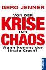 Von der Krise ins Chaos von Gero Jenner (2012, Gebundene Ausgabe)