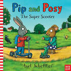 Pip and Posy: The Super Scooter by Nosy Crow (Hardback, 2011)