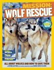 Mission: Wolf Rescue: All about Wolves and How to Save Them by Kitson Jazynka (Hardback, 2014)