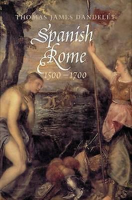 Spanish Rome, 1500-1700, Dandelet, Thomas James, Very Good