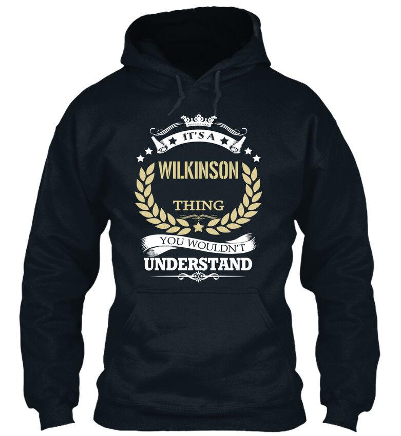 Its A Wilkinson Thing - It's You Wouldn't Understand Standard College Hoodie  | Auf Verkauf  | Erste Kunden Eine Vollständige Palette Von Spezifikationen  | Neue Sorten werden eingeführt