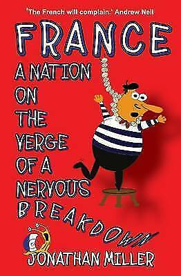 1 of 1 - France, a Nation on the Verge of a Nervous Breakdown, Good Condition Book, Jonat