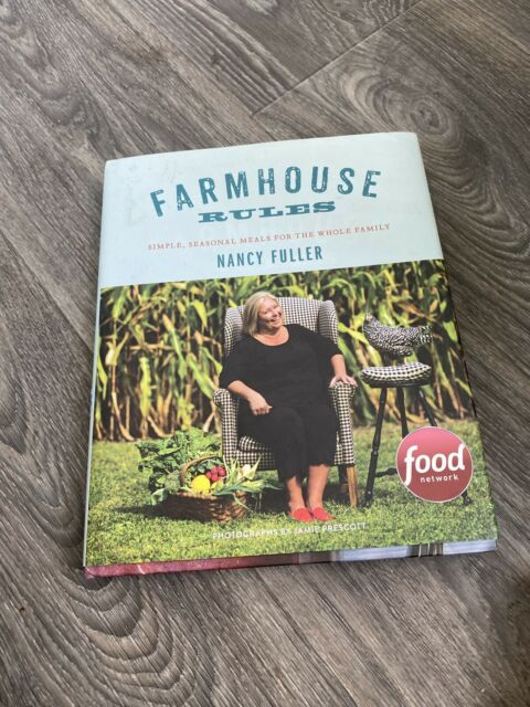 Farmhouse Rules Simple Seasonal Meals For The Whole Family By Nancy Fuller 2015 Hardcover For Sale Online Ebay