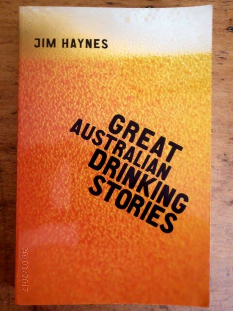 ~Great Australian Drinking Stories by Jim Haynes (Paperback, 2003) - GC~