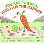 You are the Pea, and I am the Carrot by J. Theron Elkins (Hardback, 2013)