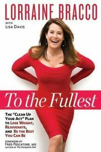 To-the-Fullest-by-Lorraine-Bracco-NEW-Hardcover-Self-Improvement-2015