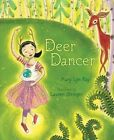 Deer Dancer by Mary Lyn Ray 9781442434219 (hardback 2014)