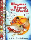 Rhymes Round the World by Kay Chorao (Hardback, 2009)