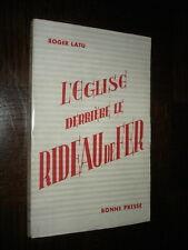 L'EGLISE DERRIERE LE RIDEAU DE FER - Roger Latu 1949
