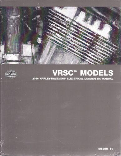 2016 Harley VRSC VRSCDX VRSCF V-ROD VROD Electrical Diagnostic Manual NEW 499-16
