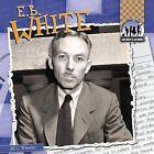 E. B. White by Jill C Wheeler (Hardback, 2013)