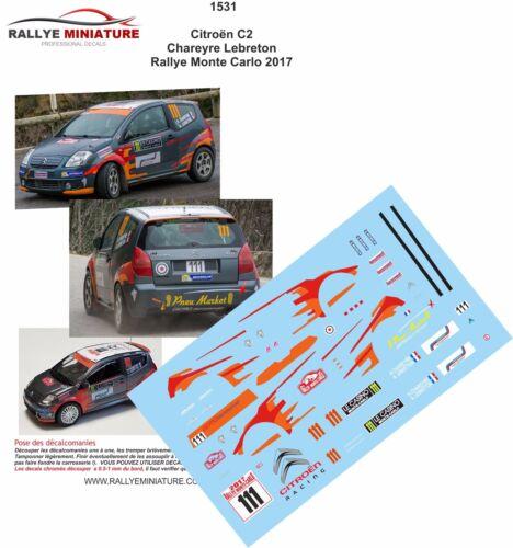 DECALS 1//43 REF 1531 CITROEN C2 R2 CHAREYRE RALLYE MONTE CARLO 2017 RALLY WRC