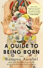 A Guide to Being Born: Stories by Ramona Ausubel (Paperback, 2014)