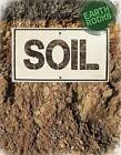 Soil by Richard Spilsbury (Hardback, 2016)