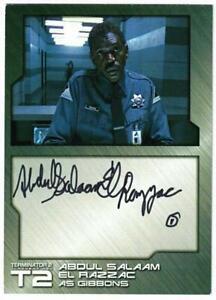 T2- Terminator Judgment Day. Abdul Salaam El Razzac As Gibbons Auto. Card #AR1