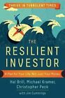 The Resilient Investor: A Plan for Your Life, not Just Your Money by Michael Kramer, Hal Brill, Jim Cummings, Christopher Peck (Paperback, 2015)
