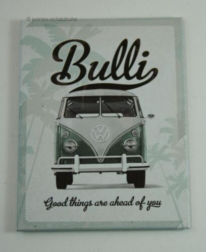 Kühlschrank Magnet VW Bulli Good things are ahead of you Nostalgic Art