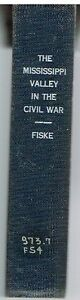 The-Mississippi-Valley-In-The-Civil-War-by-John-Fiske-1901