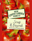 New Covent Garden Soup Company's Soup and Beyond: Soups, Beans and Other Things by New Covent Garden Soup Company (Hardback, 1999)