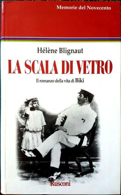 Hélène Blignaut, La scala di vetro. Il romanzo della vita..., Ed. Rusconi, 1995