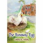 The Runaway Egg by Carole R Young (Paperback / softback, 2011)