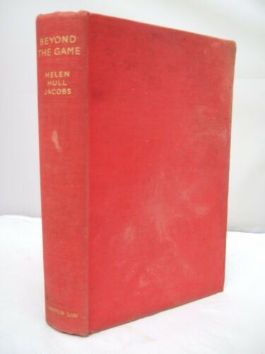 Beyond the Game An Autobiography by Helen Hull Jacobs HB Illustrated Tennis