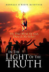In the Light of the Truth: The True Words of God, There Is No Other! by Rondale O McIntosh (Hardback, 2011)