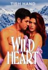 Wildheart 9781403338884 by Tish Hand Paperback