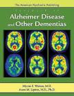 The American Psychiatric Publishing Textbook of Alzheimer Disease and Other Dementias by American Psychiatric Association Publishing (Hardback, 2009)