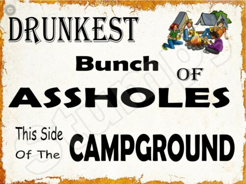 """Drunkest Bunch Of As..... This Side of Campground Metal Sign 9/"""" x 12/"""""""
