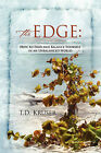 The Edge: How to Find and Balance Yourself in an Unbalanced World by T D Kruser (Hardback, 2009)