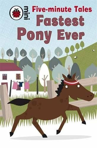 1 of 1 - Five-Minute Tales Fastest Pony Ever (Ladybird Mini Five Minute Tale) By Marie B