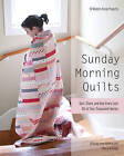 Sunday Morning Quilts: 16 Modern Scrap Projects * Sort, Store, and Use Every Last Bit of Your Treasured Fabrics by Cheryl Arkison, Amanda Jean Nyberg (Paperback, 2012)