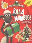 Baaa Humbug! A Shaun the Sheep Sticker Activity Book von Aardman Animations Ltd (2015, Taschenbuch)