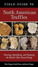 Field Guide to North American Truffles: Hunting, Identifying, and-ExLibrary