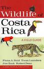 The Wildlife of Costa Rica: A Field Guide by Fiona A. Reid, Jim Zook, Twan Leenders, Robert Dean (Paperback, 2010)