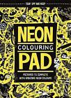 The Neon Colouring Pad by Julian Mosedale (Paperback, 2015)