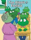 The Ribbit Exhibit by Nicole DeRosa Cannella Book (paperback)