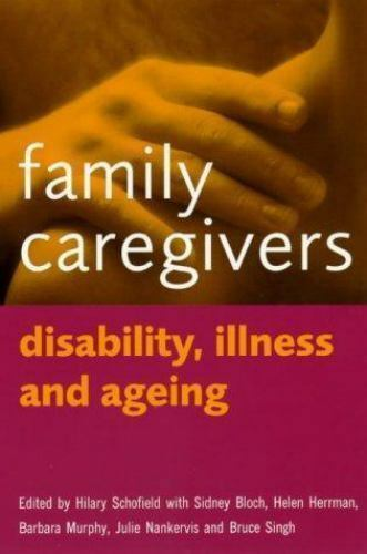 Family Caregivers : Disability, Illness and Ageing Paperback Hilary Schofield