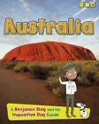 Australia: A Benjamin Blog and His Inquisitive Dog Guide by Anita Ganeri (Hardback, 2015)