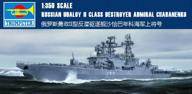 UDALOY II CLASS DESTROYER ADMIRAL CHABANENKO 1 350 ship Trumpeter model kit