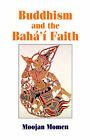 Buddhism and the Baha'i Faith by Moojan Momen (Paperback, 1994)