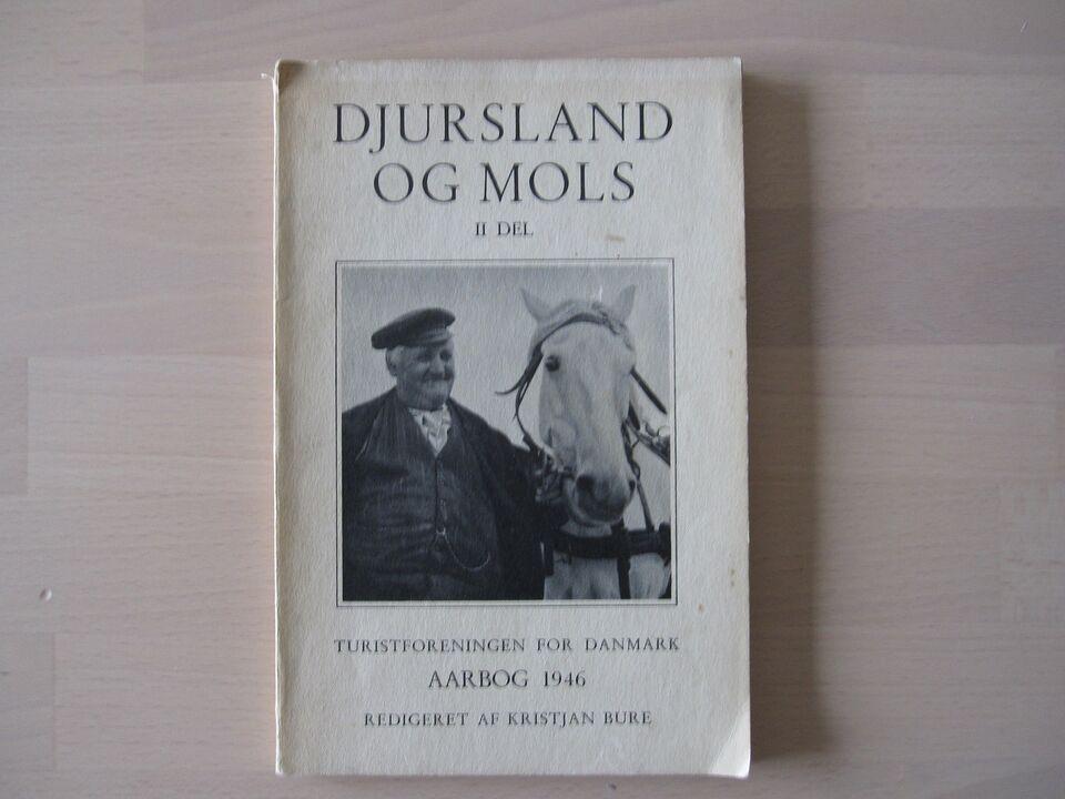 Djursland og Mols – 2. del, Kristjan Bure (red.), emne: