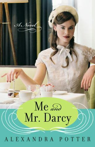 Me And Mr. Darcy By Alexandra Potter 2007, Perfect  - $5.00