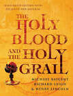 The Holy Blood And The Holy Grail Illustrated Edit by Richard Leigh, Michael Baigent, Henry Lincoln (Hardback, 2005)