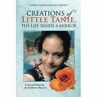Creations of Little Tanie, the Life Inside a Mirror: A Virtual Presence, an Existence Beyond by Tanmeyta Darshee Yashman Darshika (Paperback / softback, 2013)