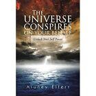 Universe Conspires on Your Behalf Elferr Authorhouse Paperback 9781491898253