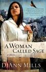 A Woman Called Sage by DiAnn Mills (2010, Paperback)