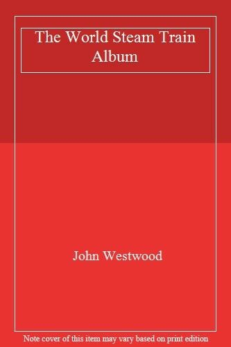 The World Steam Train Album,John Westwood