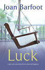 Luck by Joan Barfoot (Paperback, 2006)